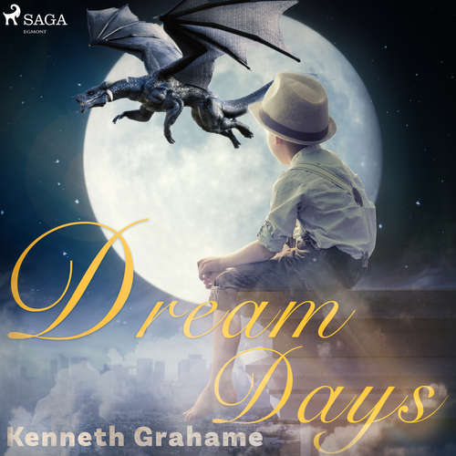 Audiobook Dream Days (EN) - Kenneth Grahame - Catharine Eastman