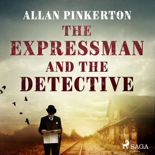 Audiobook The Expressman and the Detective (EN) - Allan Pinkerton - Pete Williams