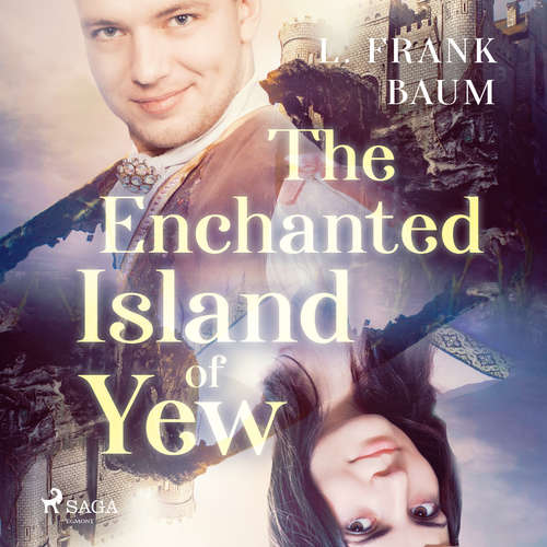Audiobook The Enchanted Island of Yew (EN) - L. Frank Baum - Ted Delorme