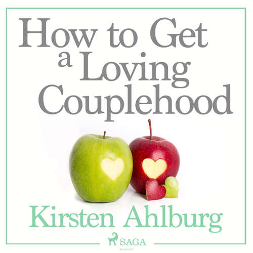 Audiobook How to Get a Loving Couplehood (EN) - Kirsten Ahlburg - Jens Bäckvall