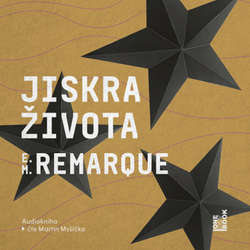 Audiokniha Jiskra života - Erich Maria Remarque - Martin Myšička