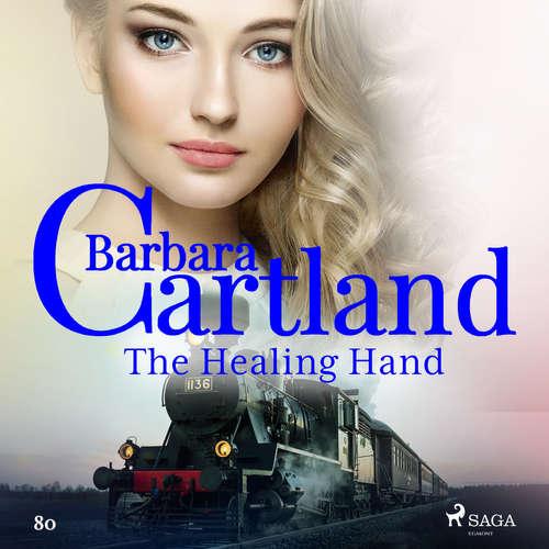 Audiobook The Healing Hand (Barbara Cartland's Pink Collection 80) (EN) - Barbara Cartland - Anthony Wren