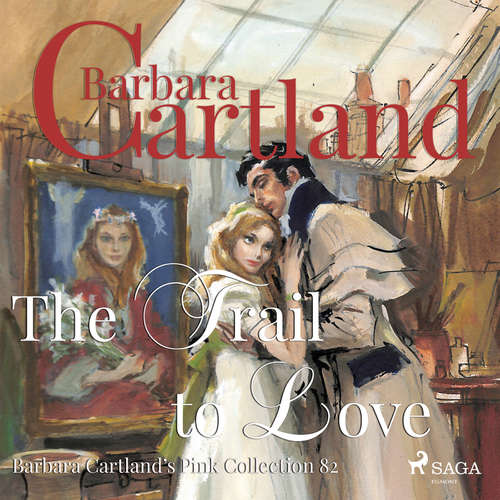 Audiobook The Trail to Love (Barbara Cartland s Pink Collection 82) (EN) - Barbara Cartland - Anthony Wren