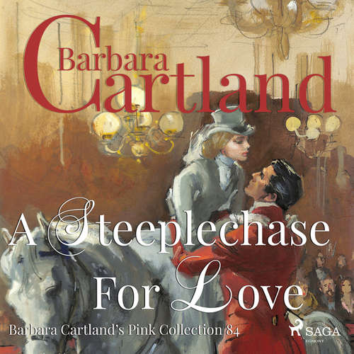 Audiobook A Steeplechase for Love (Barbara Cartland s Pink Collection 84) (EN) - Barbara Cartland - Anthony Wren