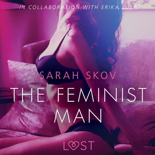 Audiobook The Feminist Man - Sexy erotica (EN) - Sarah Skov - Christina May