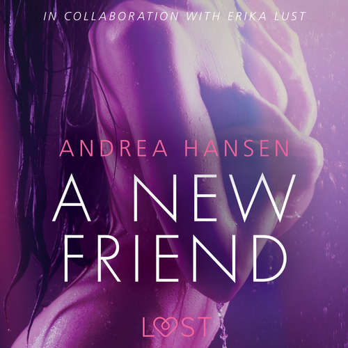 Audiobook A New Friend - erotic short story (EN) - Andrea Hansen - Christina May
