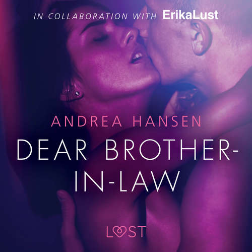 Audiobook Dear Brother-in-law - erotic short story (EN) - Andrea Hansen - Christina May
