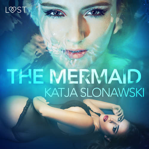 Audiobook The Mermaid - Erotic Short Story (EN) - Katja Slonawski - Lily Ward