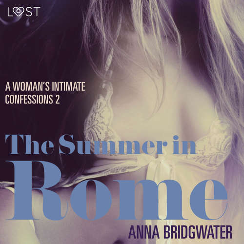 Audiobook The Summer in Rome - A Woman's Intimate Confessions 2 (EN) - Anna Bridgwater - Christina May