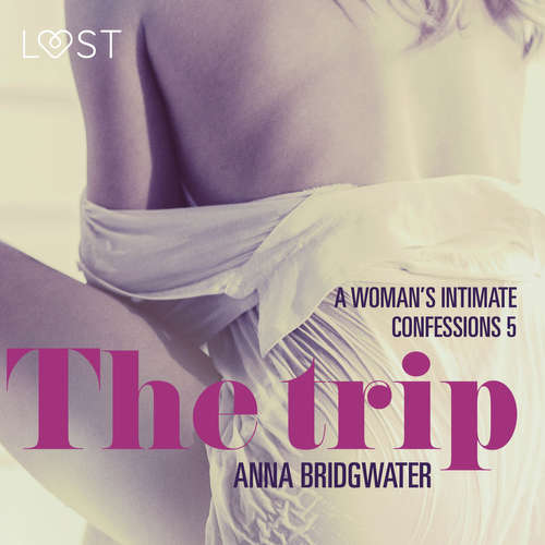 Audiobook The Trip - A Woman's Intimate Confessions 5 (EN) - Anna Bridgwater - Christina May