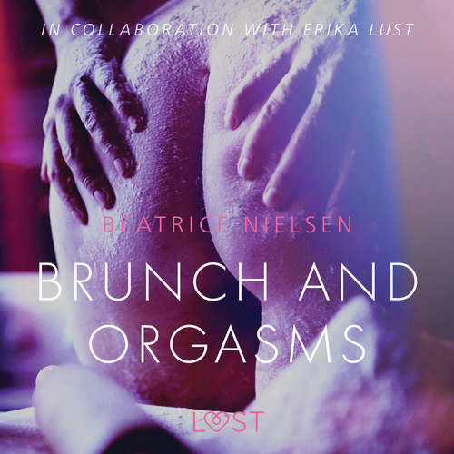Audiobook Brunch and Orgasms - erotic short story (EN) - Beatrice Nielsen - Lily Ward