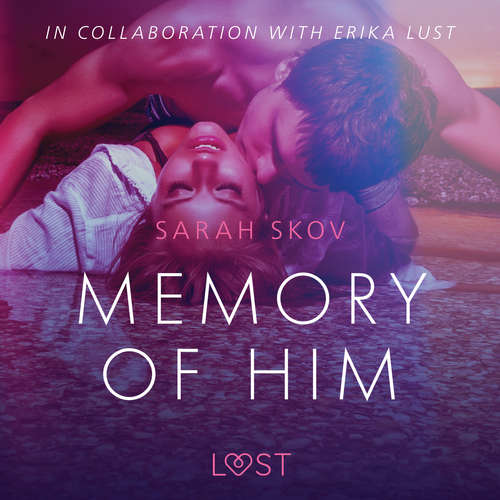 Audiobook Memory of Him - erotic short story (EN) - Sarah Skov - Lily Ward