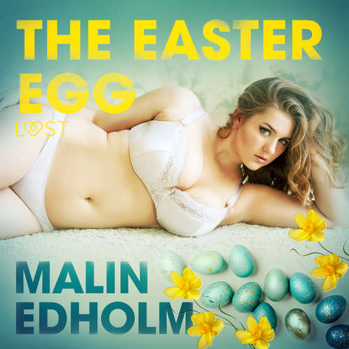 Audiobook The Easter Egg - Erotic Short Story (EN) - Malin Edholm - Lily Ward