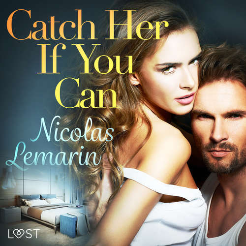 Audiobook Catch Her If You Can – erotic short story (EN) - Nicolas Lemarin - Brian Smith