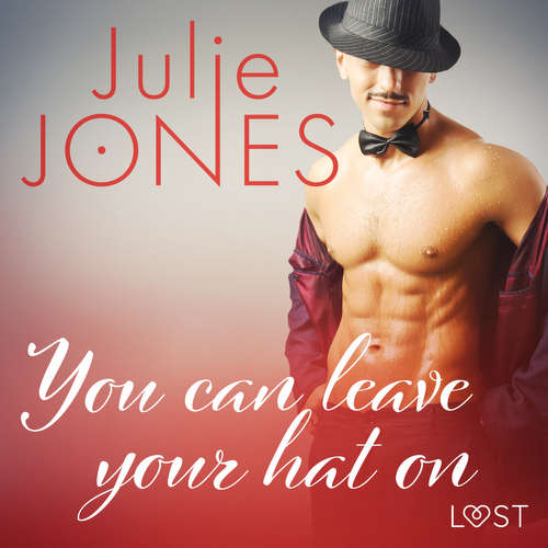 Audiobook You can leave your hat on - erotic short story (EN) - Julie Jones - Becca Glory