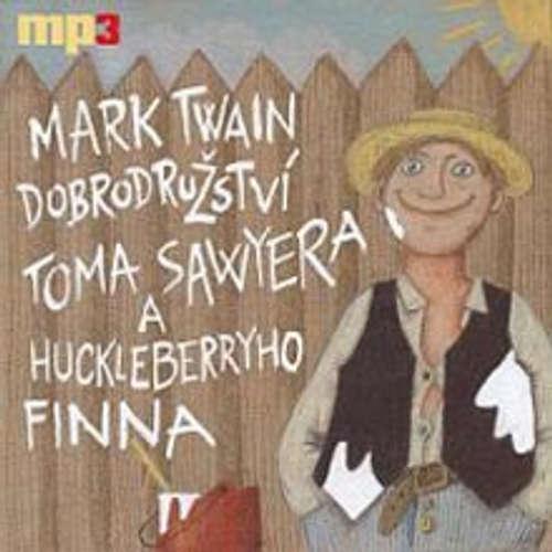 Audiokniha Dobrodružství Toma Sawyera a Huckleberryho Finna - Mark Twain - Michal Pavlata