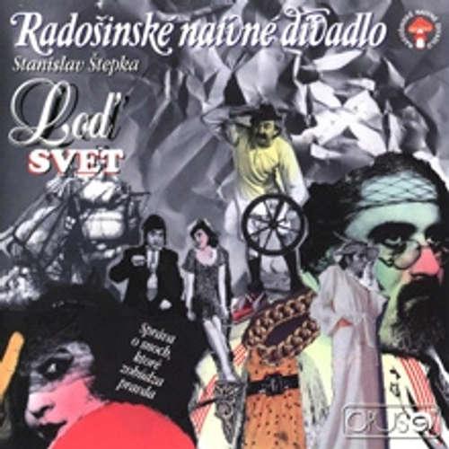 Audiokniha Loď Svet - Správa o snoch, ktoré zobúdzajú pravdu - Stanislav Štepka - Radošinské Naivné Divadlo