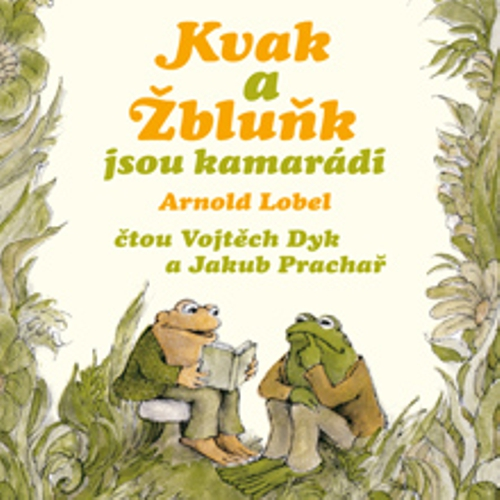 Kvak a Žbluňk jsou kamarádi - Arnold Lobel (Audiokniha)