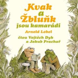 Audiokniha Kvak a Žbluňk jsou kamarádi - Arnold Lobel - Vojtěch Dyk