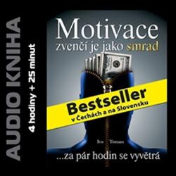 Motivace zvenčí je jako smrad - Ivo Toman (Audiokniha)