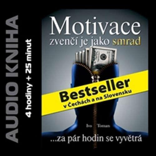 Audiokniha Motivace zvenčí je jako smrad - Ivo Toman - Ivo Toman