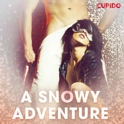 Audiobook A Snowy Adventure (EN) - Cupido And Others - Alessandra Anderson