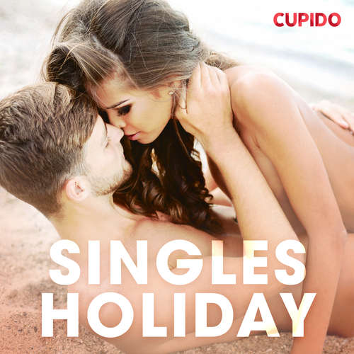 Audiobook Singles holiday (EN) - Cupido And Others - Alessandra Anderson
