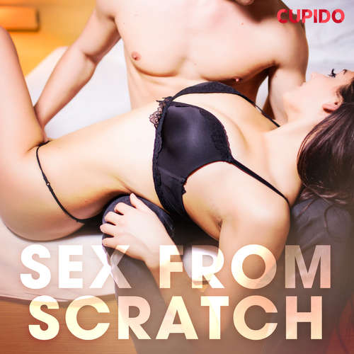Audiobook Sex From Scratch (EN) - Cupido And Others - Julie Able