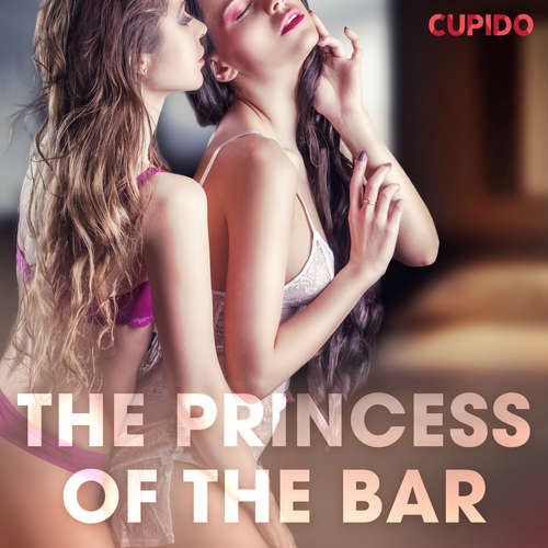 Audiobook The Princess of the Bar (EN) - Cupido And Others - Alessandra Anderson