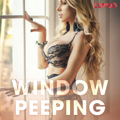 Audiobook Window Peeping (EN) - Cupido And Others - Alessandra Anderson
