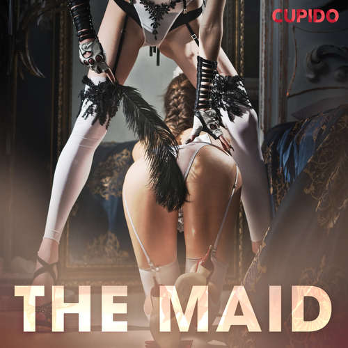 Audiobook The maid (EN) - Cupido And Others - Alessandra Anderson