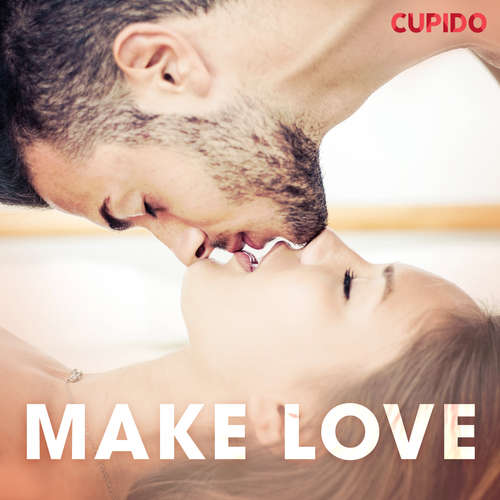 Audiobook Make love (EN) - Cupido And Others - Alessandra Anderson