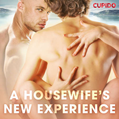 Audiobook A Housewife's New Experience (EN) - Cupido And Others - Alessandra Anderson