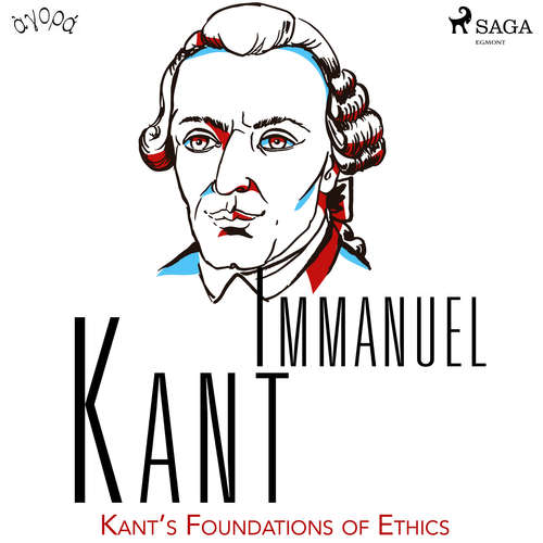 Audiobook Kant's Foundations of Ethics (EN) - Immanuel Kant - Albert A. Anderson