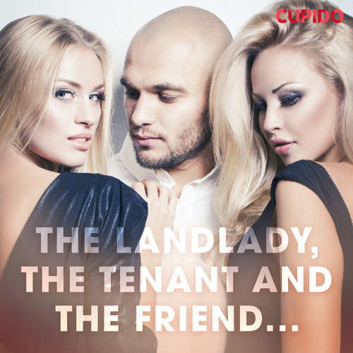 Audiobook The Landlady, the Tenant and the Friend... (EN) - Cupido And Others - Alessandra Anderson