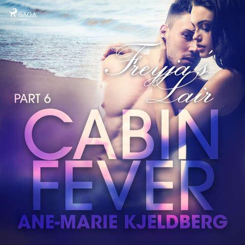 Audiobook Cabin Fever 6: Freyja's Lair (EN) - Ane-Marie Kjeldberg - Lily Ward