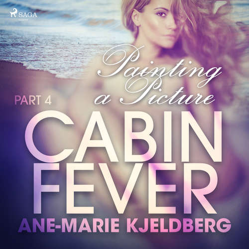 Audiobook Cabin Fever 4: Painting a Picture (EN) - Ane-Marie Kjeldberg - Lily Ward