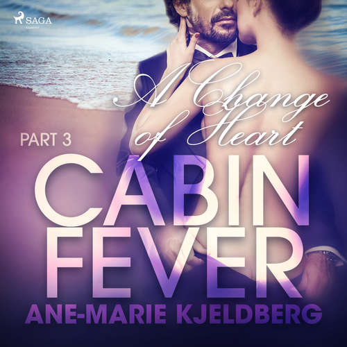 Audiobook Cabin Fever 3: A Change of Heart (EN) - Ane-Marie Kjeldberg - Beau Cox