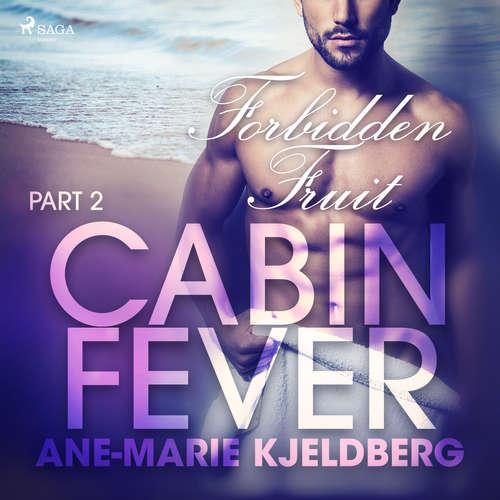 Audiobook Cabin Fever 2: Forbidden Fruit (EN) - Ane-Marie Kjeldberg - Beau Cox