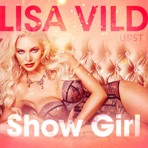 Audiobook Show Girl - Erotic Short Story (EN) - Lisa Vild - Lily Ward