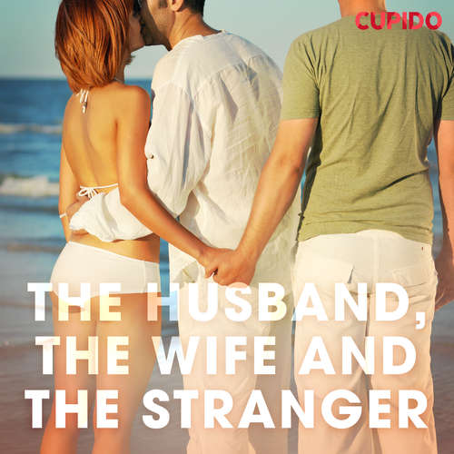 Audiobook The Husband, the Wife and the Stranger (EN) - Cupido And Others - Alessandra Anderson