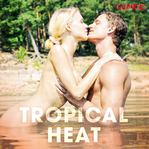 Audiobook Tropical Heat (EN) - Cupido And Others - Alessandra Anderson
