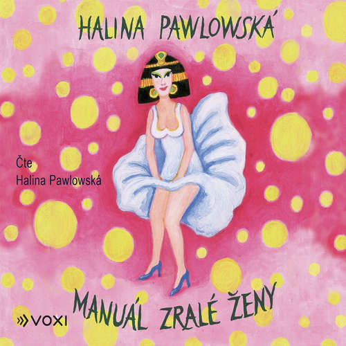Audiokniha Manuál zralé ženy - Halina Pawlowská - Halina Pawlowská