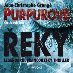 Audiokniha Purpurové řeky - Jean-Christophe Grangé - Jakub Saic