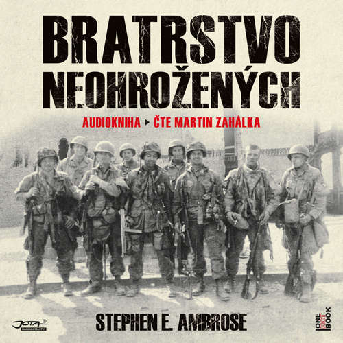 Audiokniha Bratrstvo neohrožených - Stephen E. Ambrose - Martin Zahálka