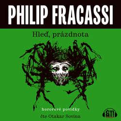 Audiokniha Hleď, prázdnota - Philip Fracassi - Otakar Sovina