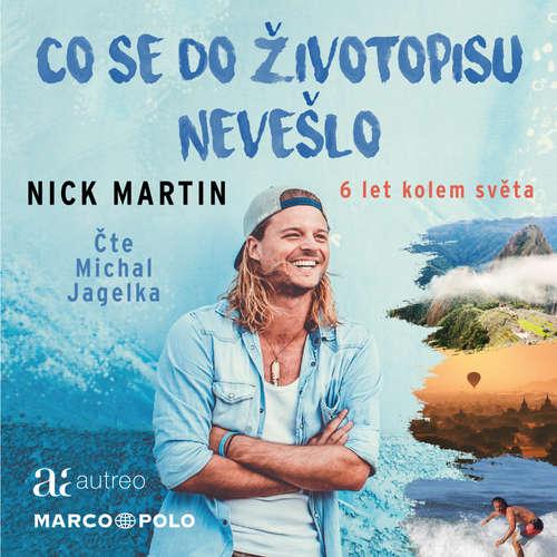 Audiokniha Co se do životopisu nevešlo - 6 let kolem světa - Nick Martin - Michal Jagelka