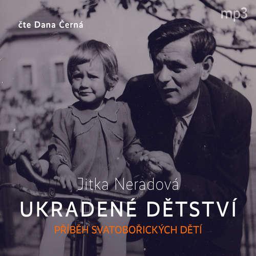 Audiokniha Ukradené dětství - Jitka Neradová - Dana Černá