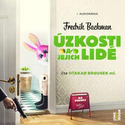 Audiokniha Úzkosti a jejich lidé - Fredrik Backman - Otakar Brousek ml.