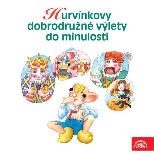 Audiokniha Hurvínkovy dobrodružné výlety do minulosti - Helena Štáchová - Helena Štáchová